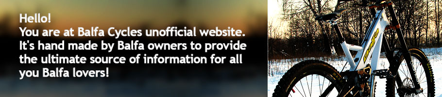 You are at Balfa Cycles unofficial website. It's hand-made by Balfa owner to provide ultimate source of information for all you Balfa lovers!